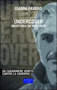Museomemoriaeaccoglienza.it Undercover. Undici mesi da infiltrato. Un carabiniere veneto contro la camorra Image