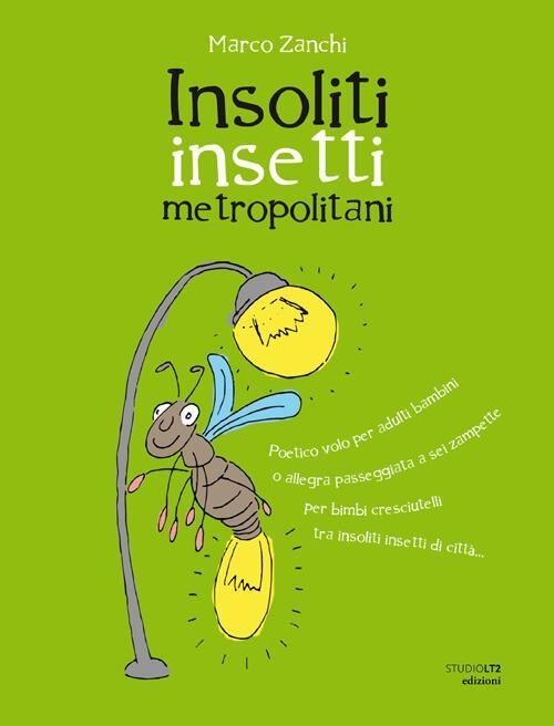 Insoliti insetti metropolotani