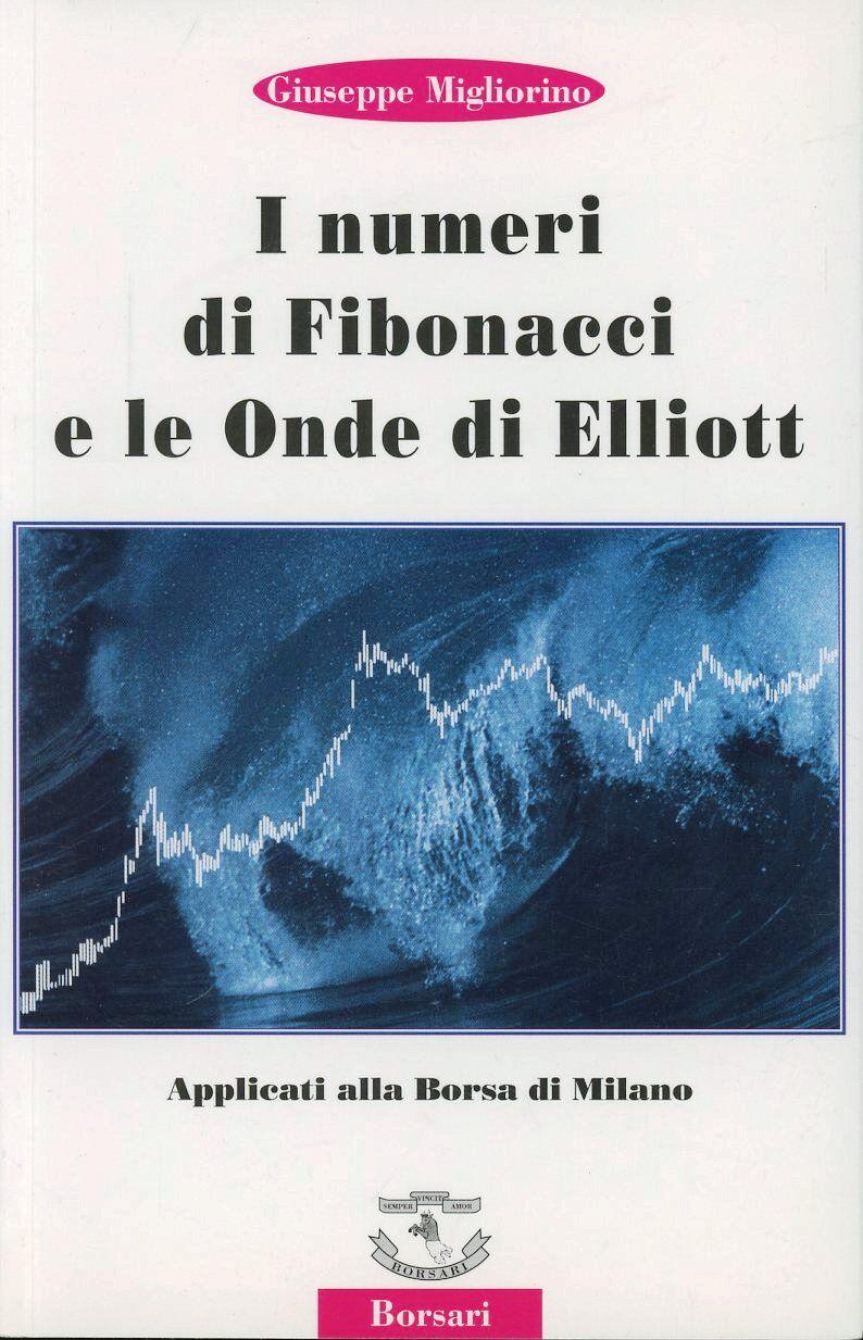 I numeri di Fibonacci e le onde di Elliott applicati alla borsa di Milano