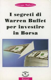 I segreti di Warren Buffet per investire in borsa