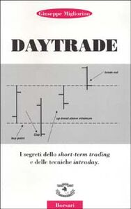 Daytrade. I segreti dello short-term trading e delle tecniche intraday