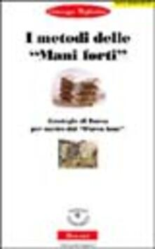I metodi delle mani forti. Strategie di borsa per uscire dal parco buoi - Giuseppe Migliorino - copertina