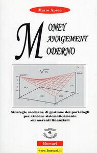 Money management moderno. Strategie moderne di gestione dei portafogli per vincere sistematicamente sui mercati finanziari