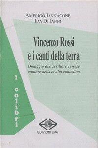 Vincenzo Rossi e i canti della terra. Omaggio allo scrittore cerrese cantore della civiltà contadina