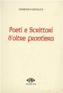 Poeti e scrittori d'oltre frontiera