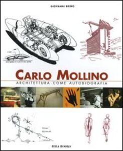 Carlo Mollino. Architettura come autobiografia-Carlo Mollino. Architecture as autobiography-Carlo Mollino. La capanna Lago Nero