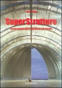 Superstrutture. Le più grandi opere moderne nel mondo