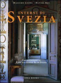 Interni di Svezia. Presentazione di Carl XVI Gustaf Re di Svezia
