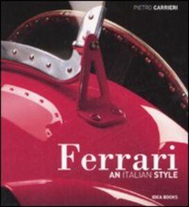 Ferrari. An Italian style. Ediz. inglese