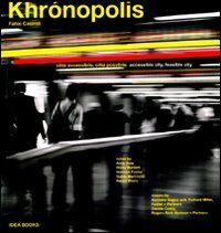 Khrónopolis. Città accessibile, città possibile-Khrónopolis. Accessible city, feasible city