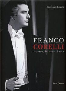 Franco Corelli. L'uomo, la voce, l'arte