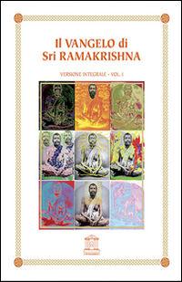 Il vangelo di Sri Ramakrishna. Ediz. integrale