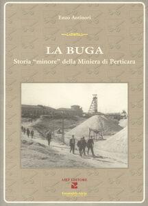 La Buga. Storia minore della miniera di Perticara