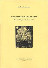 Grammatica del senso. Weber, Wittgenstein, Benveniste