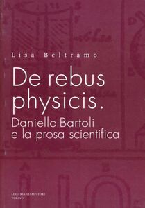 De rebus physicis: Daniello Bartoli e la prosa scientifica