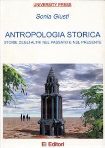 Antropologia storica. Storie degli altri nel passato e nel presente