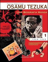 Una biografia manga. Il sogno di creare fumetti e cartoni animati. Vol. 1