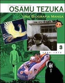Una biografia manga. Il sogno di creare fumetti e cartoni animati. Vol. 3 - Osamu Tezuka - copertina