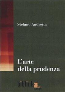L' arte della prudenza. Teorie e prassi della diplomazia nell'Italia del XVI e XVII secolo