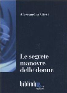 Le segrete manovre delle donne. Levatrici in Italia dall'Unità al fascismo