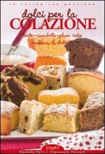 Dolci per la colazione. Torte ciambelle plum cake miffins & dolcetti
