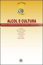 Alcol e cultura. Diciotto anni di esperienza dei club degli alcolisti in trattamento a Siena