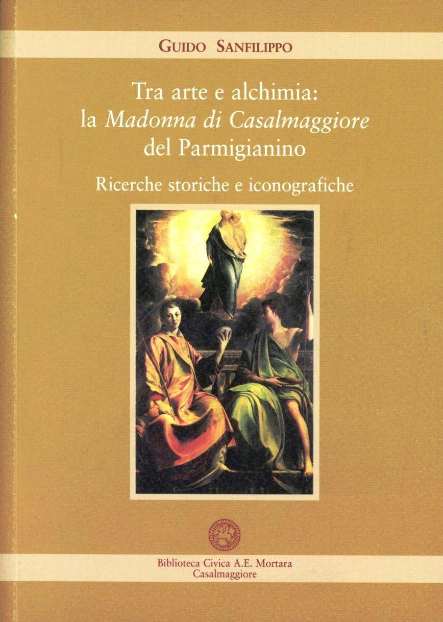 Tra arte e alchimia: la Madonna di Casalmaggiore del Parmigianino. Ricerche storiche e iconografiche