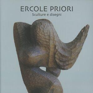 Ercole Priori. Sculture e disegni