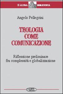 Teologia come comunicazione. Riflessione preliminare fra complessità e globalizzazione