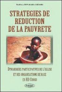 Strategies de réduction de la pauvreté. Dynamiques participatives de l'eglise et des organisations de base en RD Congo