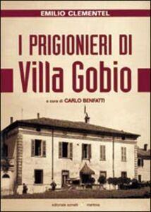 I prigionieri di villa Gobio. Memorie di un agente italiano al servizio dell'intelligence inglese (1943-1945)