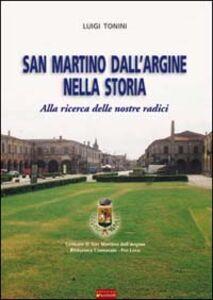 San Martino dall'Argine nella storia. Alla ricerca delle nostre radici