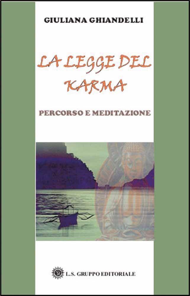 La legge del karma. Percorso e meditazione