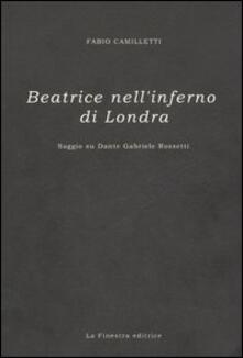 Beatrice nell'inferno di Londra - Fabio Camilletti - copertina