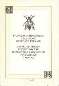 L' elettione di Urbano VIII-Poesie toscane-Poematia et carmina