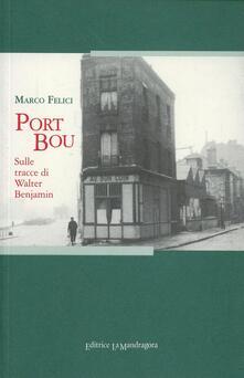 Port Bou. Sulle tracce di Walter Benjamin - Marco Felici - copertina