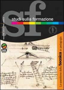 Studi sulla formazione (2002). Vol. 2: La questione della tecnica in pedagogia.