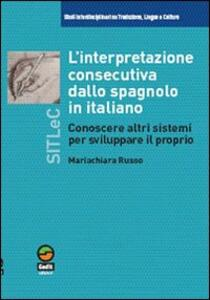 L' interpretazione consecutiva dello spagnolo in italiano. Conoscere altri sistemi per sviluppare il proprio