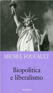Biopolitica e liberalismo. Detti e scritti su potere ed etica 1975-1984