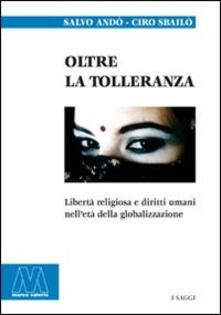 Camfeed.it Oltre la tolleranza. Libertà religiosa e diritti umani nell'età della globalizzazione Image