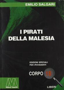 Lpgcsostenible.es I pirati della Malesia. Ediz. per ipovedenti Image