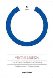 Verità e bellezza. Una scommessa per il futuro dell'Italia - Francesco Morace,Giovanni Lanzone - copertina