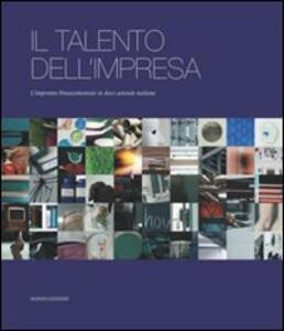 Il talento dell'impresa. L'impronta rinascimentale in dieci aziende italiane