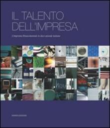 Il talento dell'impresa. L'impronta rinascimentale in dieci aziende italiane - copertina