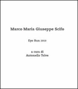 Eye run 2010. Marco Maria Giuseppe Scifo