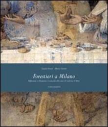 Forestieri a Milano. Riflessioni su Bramante e Leonardo alla corte di Ludovico il Moro - Simone Ferrari,Alberto Cottino - copertina
