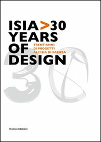 Image of Isia 30 years of design. Trent'anni di progetti all'Isia di Faenza