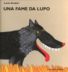 Una fame da lupo