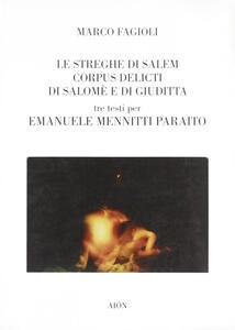 Le streghe di Salem-Corpus delicti di Salomè e di Giuditta. Tre testi per Emanuele Mennitti Paraito