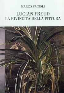 Lucian Freud. La rivincita della pittura